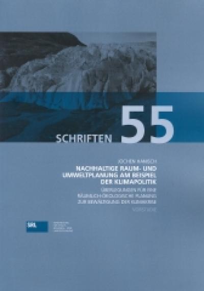 SRL-Schriftenreihe Bd. 55: Nachhaltige Raum- und Umweltplanung am Beispiel der Klimapolitik