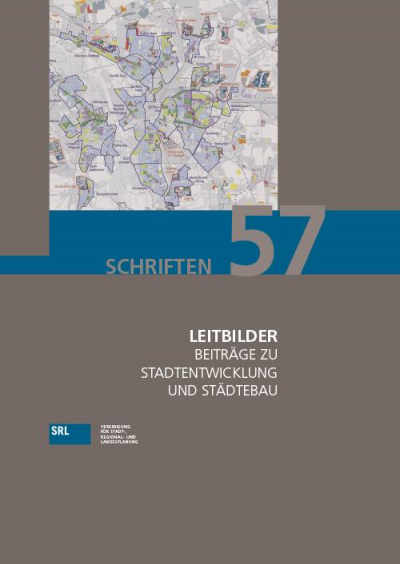 SRL-Schriftenreihe Bd. 57: Leitbilder - Beiträge zu Stadtentwicklung und Städtebau