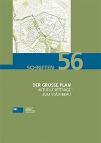 (ACHTUNG: Leider Vergriffen!!!)  SRL-Schriftenreihe Bd. 56: Der große Plan - Aktuelle Beiträge zum Städtebau