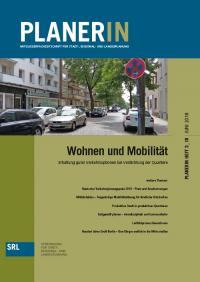 PLANERIN 3/2018: Wohnen und Mobilität - Erhaltung guter Verkehrsoptionen bei Verdichtung der Quartiere