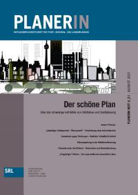 PLANERIN 4/2021: Der schöne Plan - Über das schwierige Verhältnis von Städtbau